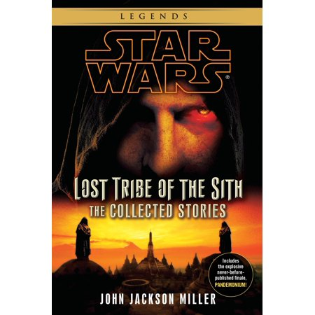 Lost Tribe of the Sith: Star Wars Legends: The Collected (The Lost Ten Tribes Of Israel Found)
