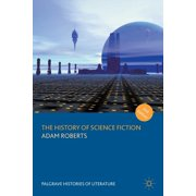 Palgrave Histories of Literature: The History of Science Fiction (Paperback)