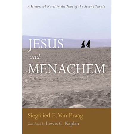 Jesus and Menachem : A Historical Novel in the Time of the Second