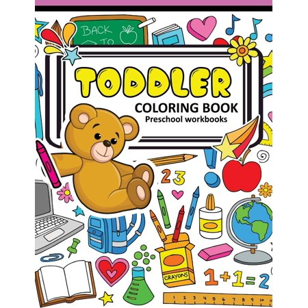 Toddler Coloring Books Preschool Workbook: A Book for Kids Age 1-3, Boys or Girls Abc, Shapes with Cute Animal and Robot - Halloween Coloring Pages Preschool Printables