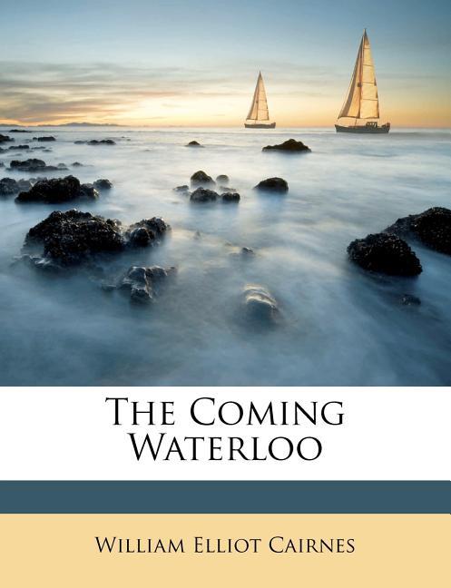 the coming waterloo