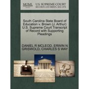 South Carolina State Board of Education V. Brown (J. Arthur) U.S. Supreme Court Transcript of Record with Supporting Pleadings