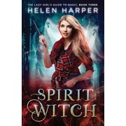 The Lazy Girl's Guide to Magic: Spirit Witch (Paperback)