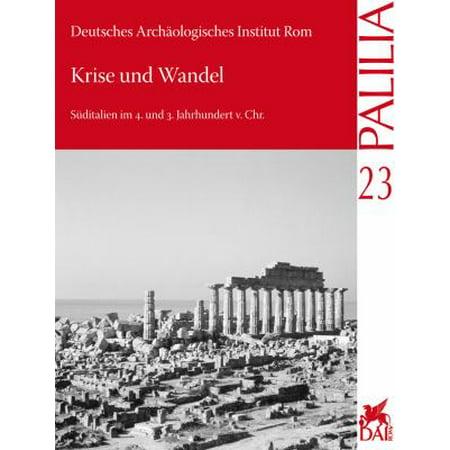 Krise Und Wandel: Suditalien Im 4. Und 3. Jahrhundert V. Chr. Internationaler Kongress Anlasslich Des 65. Geburtstages Von Dieter Merten
