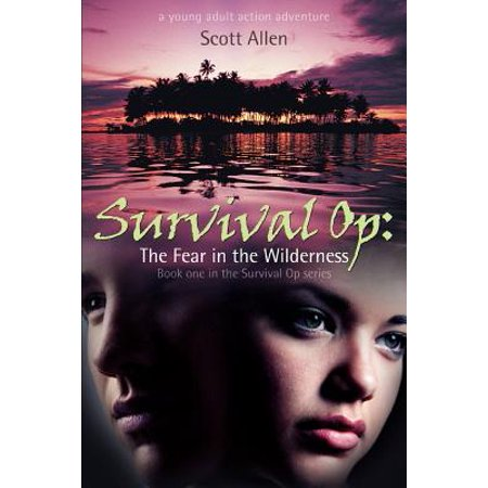 Survival Op : The Fear in the Wilderness: Book One in the Survival Op - Ocean Sports Series