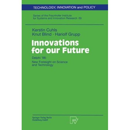 Innovations For Our Future Delphi 98 New Foresight On Science And Technology