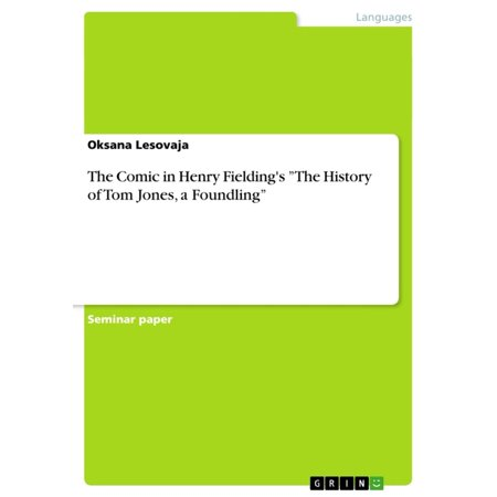 The Comic in Henry Fielding's 'The History of Tom Jones, a Foundling' - eBook