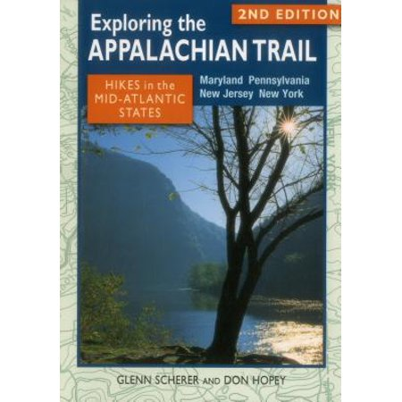 Exploring the Appalachian Trail: Hikes in the Mid-Atlantic States : Maryland, Pennsylvania, New Jersey, New