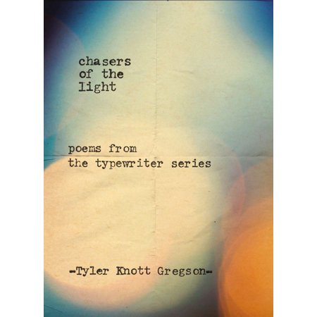 Chasers of the Light : Poems from the Typewriter