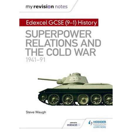 My Revision Notes: Edexcel GCSE (9-1) History: Superpower relations and the Cold War, 1941-91 -