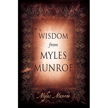 Wisdom from Myles Munroe