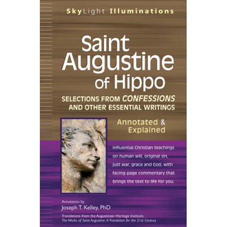 Saint Augustine of Hippo : Selections from Confessions and Other Essential  Writingsaannotated & Explained