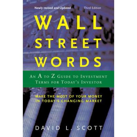 Wall Street Words : An A to Z Guide to Investment Terms for Today's