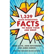 1,339 Quite Interesting Facts to Make Your Jaw Drop - eBook