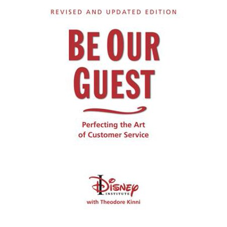 Be Our Guest (10th Anniversary Updated Edition): Perfecting the Art of Customer Service (Revised, Updated) (Hardcover)