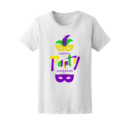 Carnival Party Masquerade Mardi  Tee Women's -Image by Shutterstock](Masquerade Clothes)