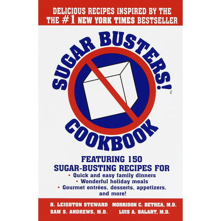 Sugar Busters! Cookbook : Featuring 150 Sugar-Busting Recipes for Quick and Easy Family Dinners, Wonderful Holiday Meals, Gourmet Entreés, Desserts, Appetizers, and More!