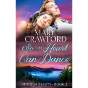 Hidden Beauty: So the Heart Can Dance (Paperback)