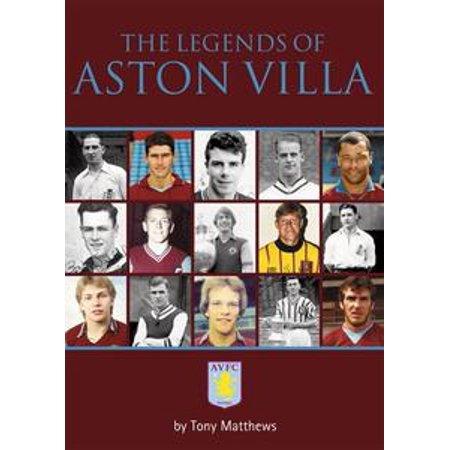 The Legends of Aston Villa - eBook (Aston Villa Vs Arsenal Head To Head)