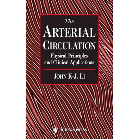 The Arterial Circulation  Physical Principles And Clinical Applications