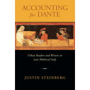 William and Katherine Devers Series in Dante Studies: Accounting for Dante: Urban Readers and Writers in Late Medieval Italy (Paperback)