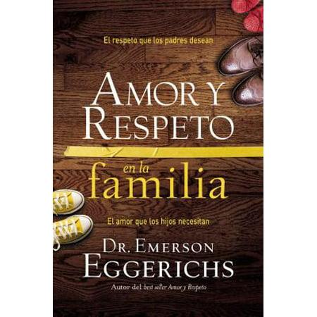 Amor Y Respeto En La Familia : El Respeto Que Los Padres Desean, El Amor Que Los Hijos