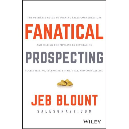 Fanatical Prospecting  The Ultimate Guide To Opening Sales Conversations And Filling The Pipeline By Leveraging Social Selling  Telephone  Em