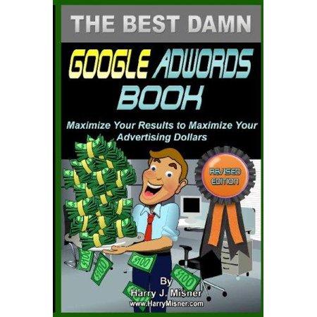 The Best Damn Google Adwords Book B Edition