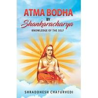 Atma Bodha By Shankaracharya: Knowledge of the Self (Paperback)