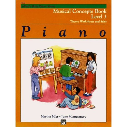 Alfred's Basic Piano Library, Piano: Musical Concepts Book Level 3 : Theory Worksheets and Solos