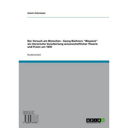 Der Versuch am Menschen - Georg Büchners 'Woyzeck' als literarische Verarbeitung wissenschaftlicher Theorie und Praxis um 1830 - eBook (Geschenk-karte Verarbeitung)