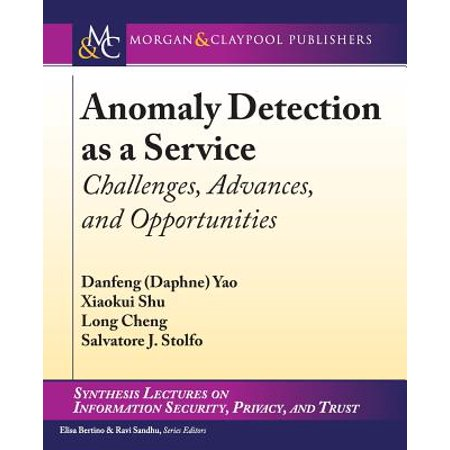 Anomaly Detection as a Service : Challenges, Advances, and Opportunities
