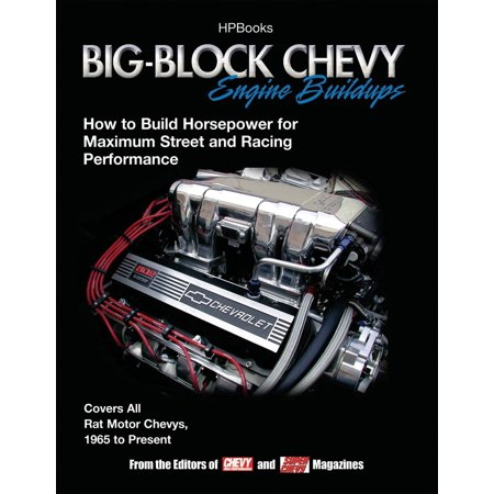 Big-Block Chevy Engine Buildups : How to Build Horsepower for Maximum Street and Racing