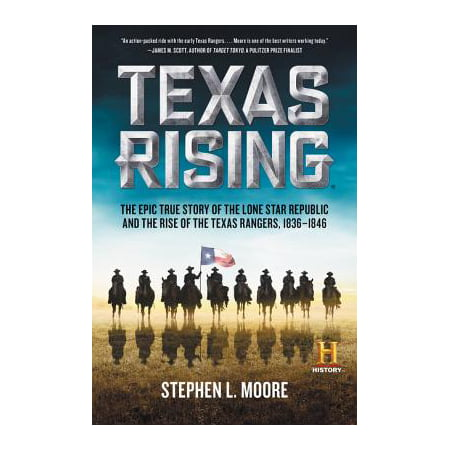 Texas Rising : The Epic True Story of the Lone Star Republic and the Rise of the Texas Rangers, (Daughters Of The Republic Of Texas Membership List)