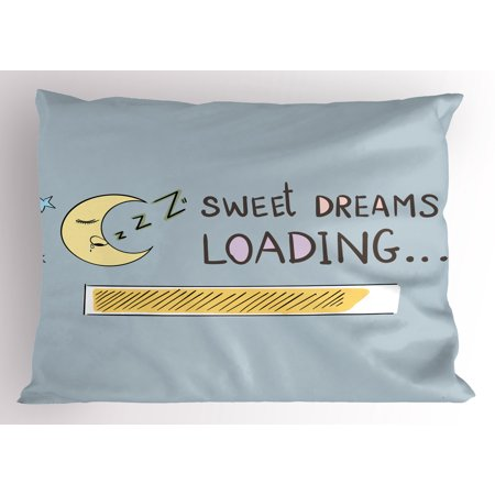 Sweet Dreams Pillow Sham Sweet Dreams Loading Concept with Progress Bar Design and Funny Moon Asleep, Decorative Standard Size Printed Pillowcase, 26 X 20 Inches, Multicolor, by