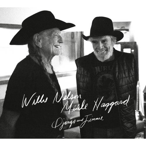 Willie Nelson & Merle Haggard: Django and Jimmie