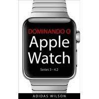 Dominando O Apple Watch - eBook
