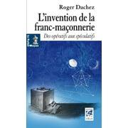 L'invention de la franc-maonnerie - eBook