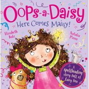 Oops-a-Daisy Here Comes Maisy! : The spellbinding story full of fairy fun