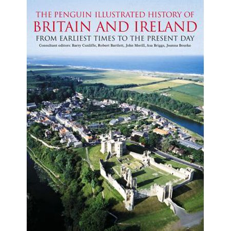 The Penguin Illustrated History of Britain and Ireland : From Earliest Times to the Present Day