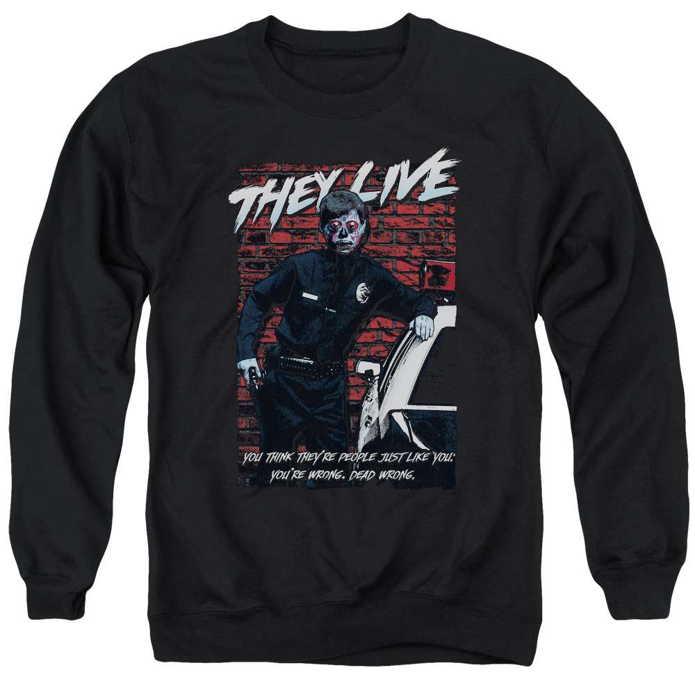They Live Dead Wrong Mens Crewneck Sweatshirt
