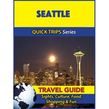 Seattle Travel Guide (Quick Trips Series) - (Seattle Series)