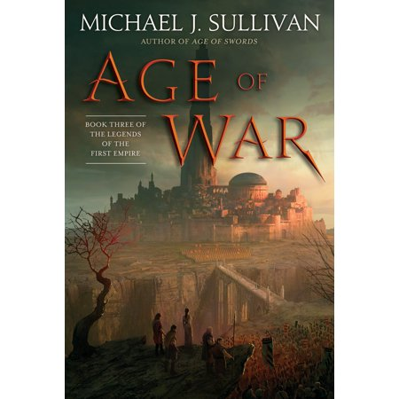 Age of War: Book Three of the Legends of the First