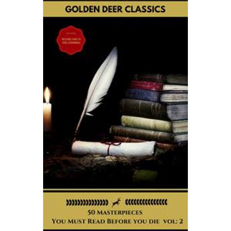 Edition Link - 50 Classics you have to read before you die Vol: 2 (Gold Edition) (Golden Deer Classics) [Included audiobooks link + Active toc] - eBook
