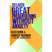 Deliver Great Presentations Without Anxiety - eBook