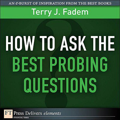 How to Ask the Best Probing Questions - eBook