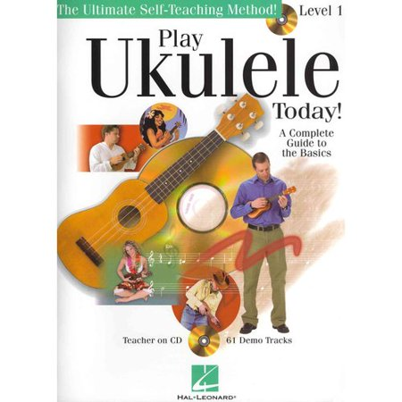 Play Ukulele Today!: The Ultimate Self-Teaching Method: A Complete Guide to the Basics: Level 1