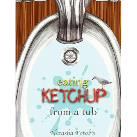 Eating Ketchup from a Tub: Eating Ketchup from a Tub, Adventure, Children, Kids Books, Fun, Animated, Rhyming, Boy,