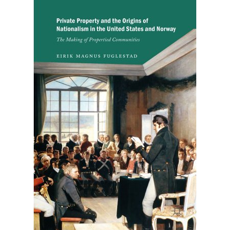 Private Property and the Origins of Nationalism in the United States and Norway - (Examples Of Nationalism In The United States)