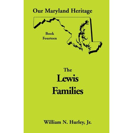 Our Maryland Heritage, Book 14 : Lewis Families